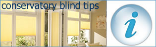conservatory blind tips and informatin